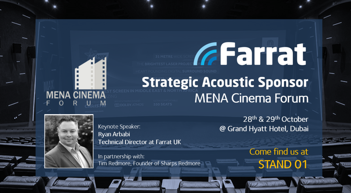 Farrat are Strategic Acoustic Sponsor fo the MENA Cinema Forum in Dubai